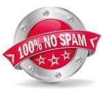 No spam - Guaranteed